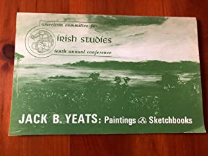 Jack B. Yeats: Paintings & Sketchbooks: 1871: Ernie O'Malley (essay)