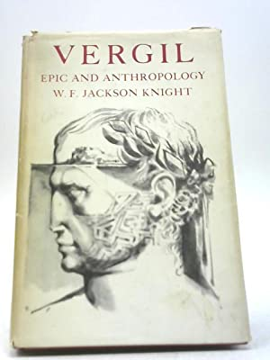 Vergil: Epic and Anthropology. Comprising Vergil's Troy,: W F J