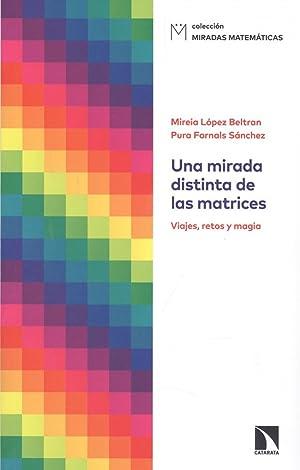 UNA MIRADA DISTINTA DE LAS MATRICES Viajes,: López Beltran, Mireia/Fornals,