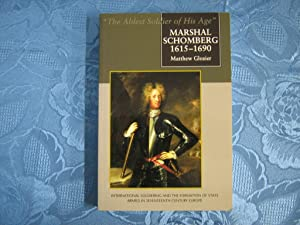 "Marshall Schomberg 1615-1690 ""The Ablest Soldier of His Age"""