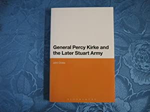 General Percy Kirke and the Later Stuart Army