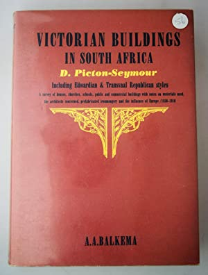 Victorian buildings in South Africa : including Edwardian and Transvaal Republican styles 1850-1910