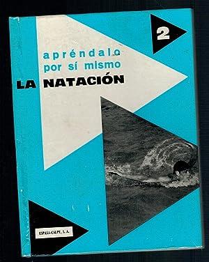 Imagen del vendedor de LA NATACIÓN (Col. Apréndalo por sí mismo) a la venta por La Vieja Factoría de Libros
