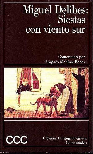 SIESTAS CON VIENTO SUR.: DELIBES, Miguel.