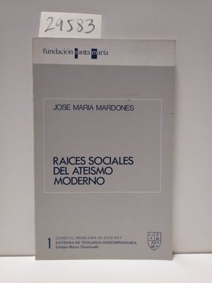 RAÍCES SOCIALES DEL ATEÍSMO MODERNO: MARDONES, JOSÉ MARÍA