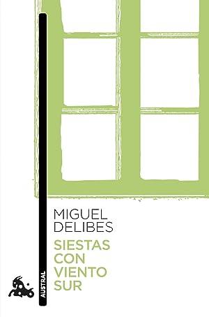 Siestas con viento sur: Delibes, Miguel