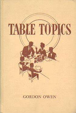 Table Topics : In which is set forth a happier way of living for the whole
