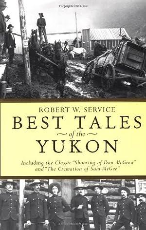 Best Tales Yukon: Robert W Service