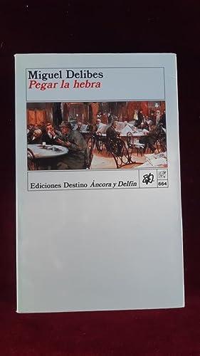Pegar la hebra: Delibes, Miguel