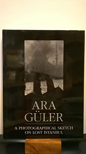 A Photographical Sketch on Lost Istanbul: Ara Guler