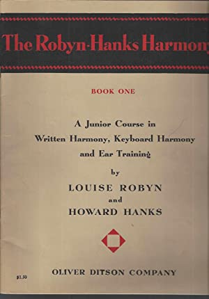 The Robyn-Hanks harmony, Book One: A junior: Louise Robyn; Howard