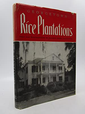 Georgetown Rice Plantations (Signed First Edition): Alberta Morel Lachicotte
