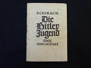 Die Hitler-Jugend. Idee und Gestalt. Unveränderter Neudruck: Schirach, Baldur von.