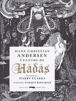Cuentos de Hadas. Título original: Fairy Tales: Andersen [Odense, 1805-1875],