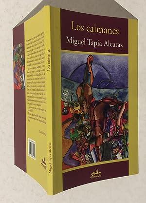 Los caimanes: Miguel Tapia Alcaraz