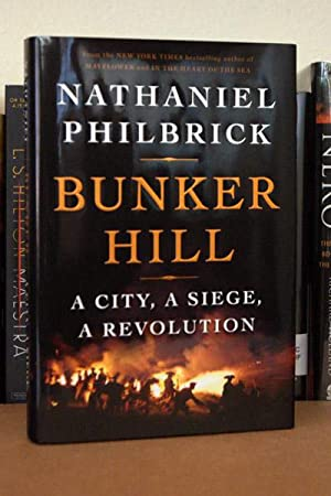 Bunker Hill: A City, a Siege, a Revolution (American Revolution)