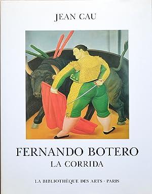 Fernando BOTERO. La Corrida.: CAU (Jean)