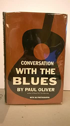 Conversations With the Blues (With 80 Photographs): Paul Oliver