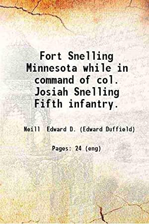 Fort Snelling Minnesota (1888)[SOFTCOVER]: Edward D. Neill