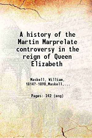 A history of the Martin Marprelate controversy: William Maskell