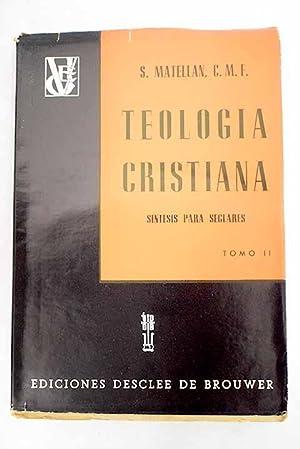 Teología cristiana: Síntesis para seglares, tomo II: Matellán, Serafín