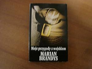 Moje przygody z wojskiem: Marian Brandys