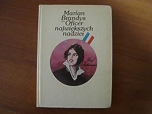 Oficer najwiekszych nadziei: Marian Brandys
