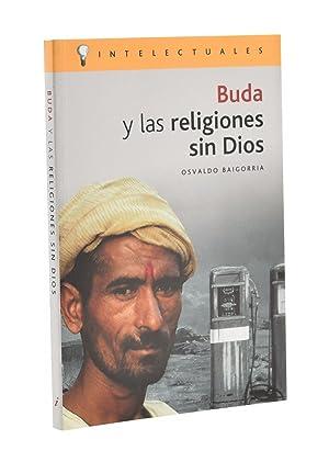 BUDA Y LAS RELIGIONES SIN DIOS: BAIGORRIA, Osvaldo