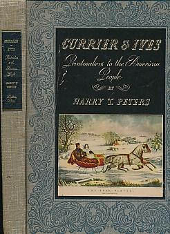 Currier & Ives. Printmakers to the American: Peters, Harry T