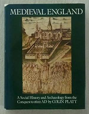Medieval England. A social history and archaeology from the Conquest to A.D. 1600,
