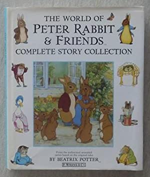 The World of Peter Rabbit & Friends. Complete Story Collection,