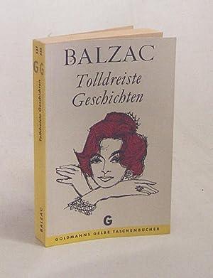 Die dreissig tolldreisten Geschichten, genannt Contes drôlatiques: Balzac, Honoré de
