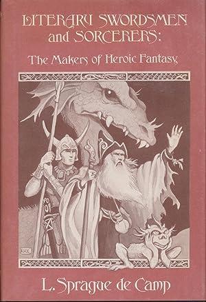 Literary Swordsmen and Sorcerers: The Makers of: L. Sprague de