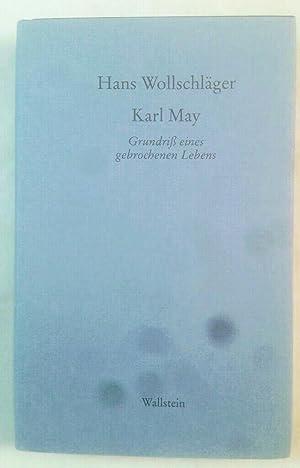Karl May: Grundriss eines gebrochenen Lebens.: Wollschläger, Hans (Verfasser):