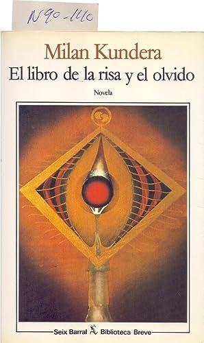 EL LIBRO DE LA RISA Y EL: Milan Kundera /