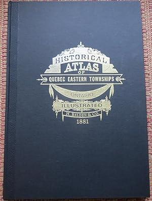 HISTORICAL ATLAS of QUEBEC EASTERN TOWNSHIPS. ONTARIO.: H BELDEN &