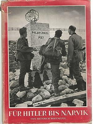 Für Hitler bis Narvik.: Hoffmann, Heinrich: