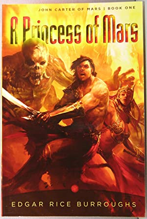 A Princess of Mars [Barsoom #1]: Burroughs, Edgar Rice
