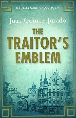 The Traitor's Emblem : Juan Gomez Jurado