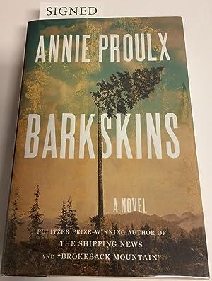 BARKSKINS. A Novel: Proulx, Annie