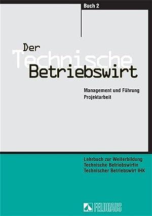 Der Technische Betriebswirt - Gesamtausgabe: Volks- und: Beltz, Harald, H