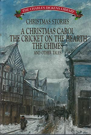 Christmas Stories: A Christmas Carol, the Cricket,: Dickens, Charles