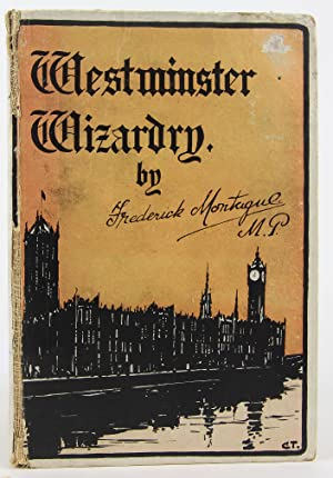Westminster wizardry: Montague, Frederick