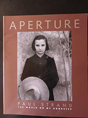 Aperture Spring 135 Paul Strand The World on my Doorstep