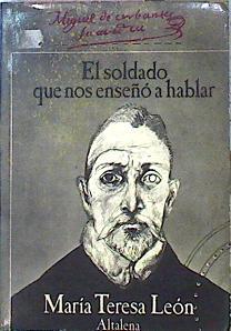 Cervantes, El Soldado Que Nos Enseñó A: León María Teresa/Carlos