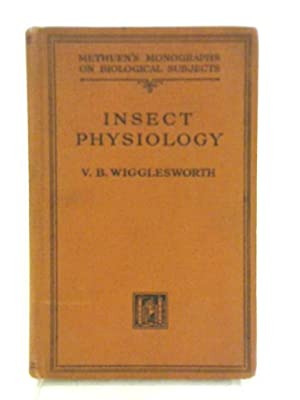 The Principles of Insect Physiology: V. B. Wigglesworth