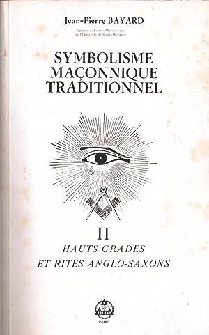 Symbolisme maçonnique traditionnel. 2 : les hauts: Bayard Jean-Pierre