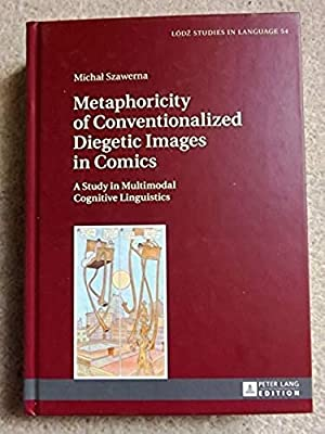 Metaphoricity of Conventionalized Diegetic Images in Comics: A Study in Multimodal Cognitive Ling...
