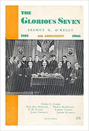 The Glorious Seven: 50th Anniversary 1916-1966