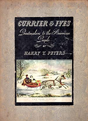 Currier & Ives : Printmakers to the: Peters, Harry T